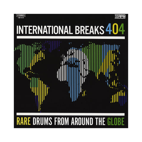 International Breaks - 'International Breaks 404: Rare Drums From Around The Globe' [(Black) Vinyl LP]