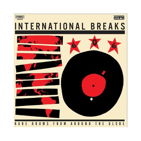 "[""International Breaks - 'International Breaks 606: Rare Drums From Around The Globe' [(Black) Vinyl LP]""]"
