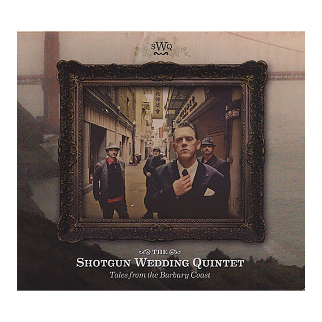 <!--2011062139-->The Shotgun Wedding Quintet - 'Tales From The Barbary Coast' [CD]