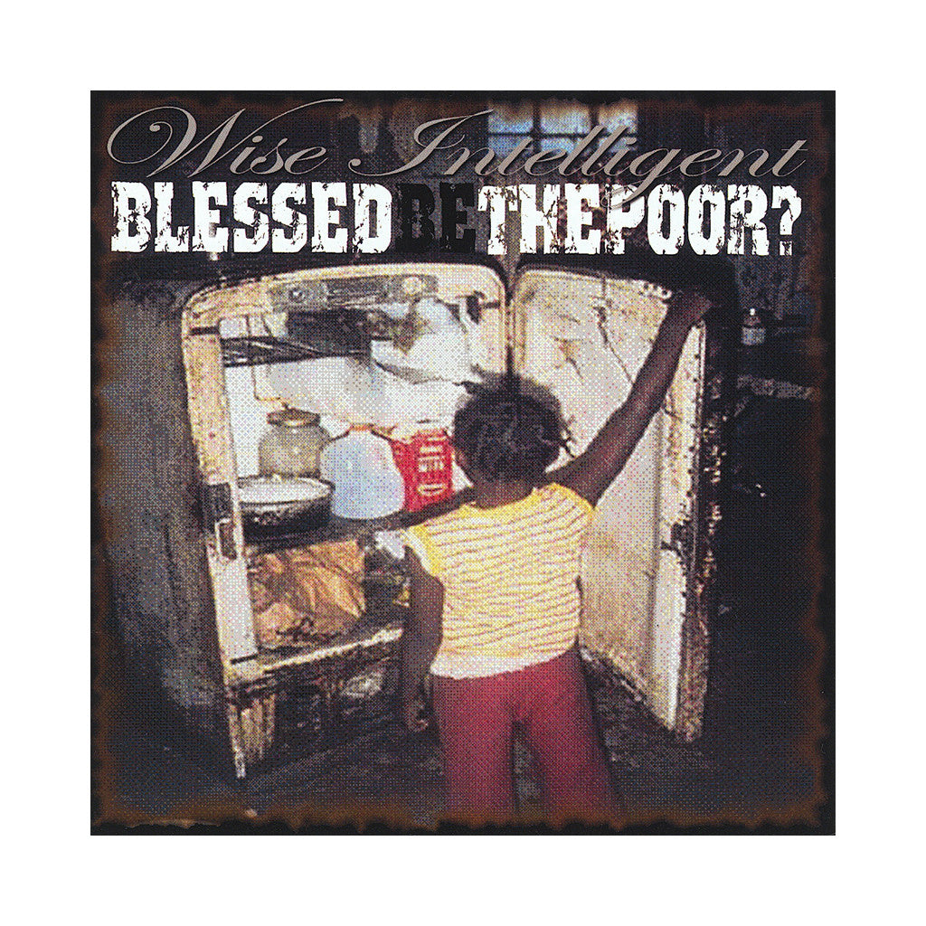 Wise Intelligent - 'Blessed Be The Poor' [CD]
