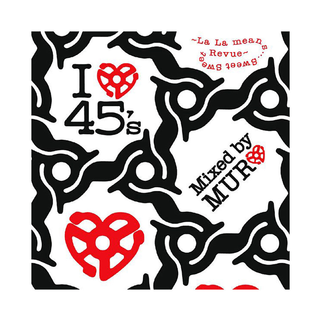 DJ Muro - 'I Love 45's: La La Means Sweet Sweet Revue' [CD]