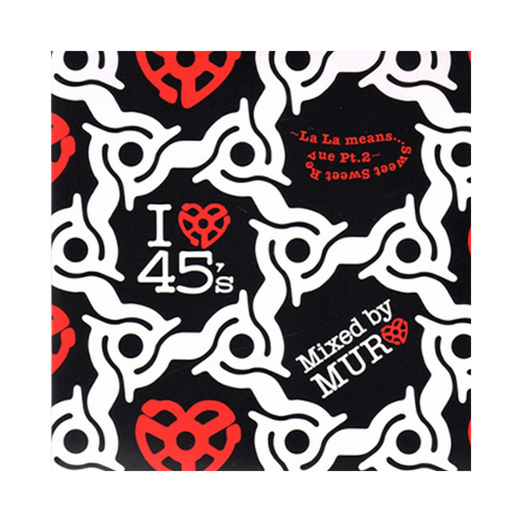 DJ Muro - 'I Love 45's: La La Means Sweet Sweet Revue 2' [CD]