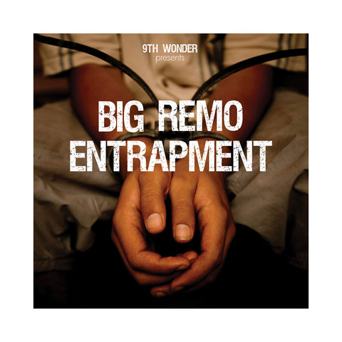 Big Remo (9th Wonder Presents) - 'Entrapment' [CD]