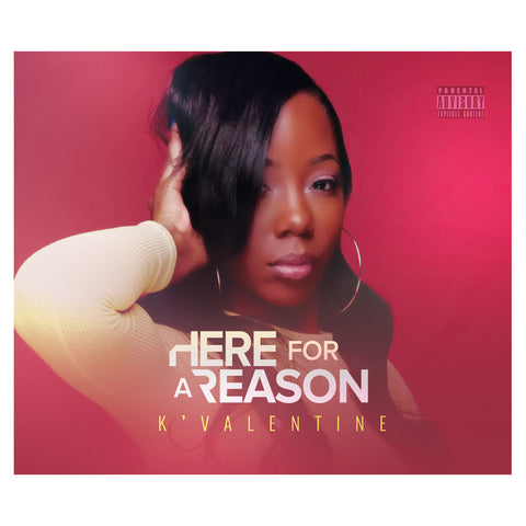 K'Valentine - 'Here For A Reason' [CD]