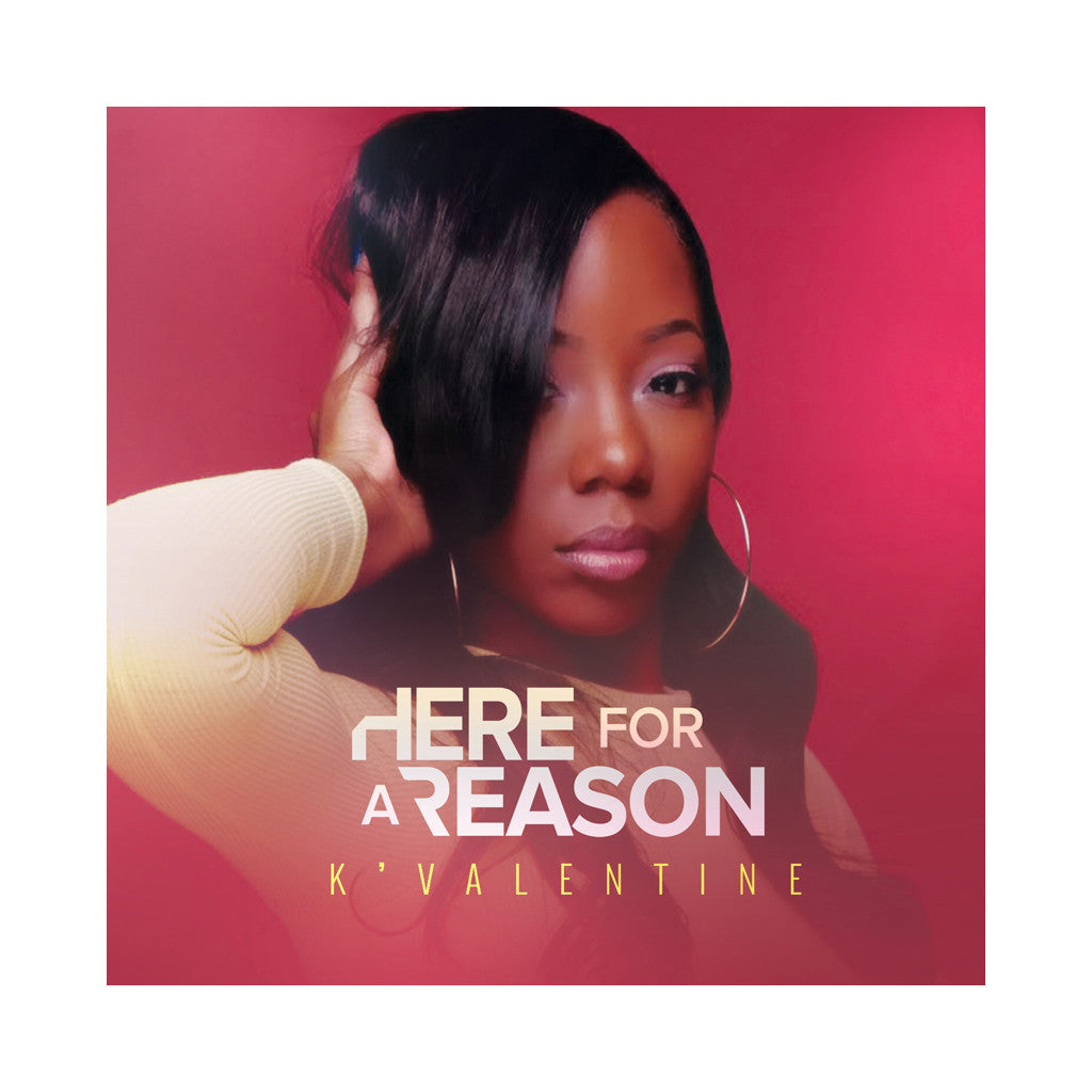 K'Valentine - 'Here For A Reason' [(Black) Vinyl LP]