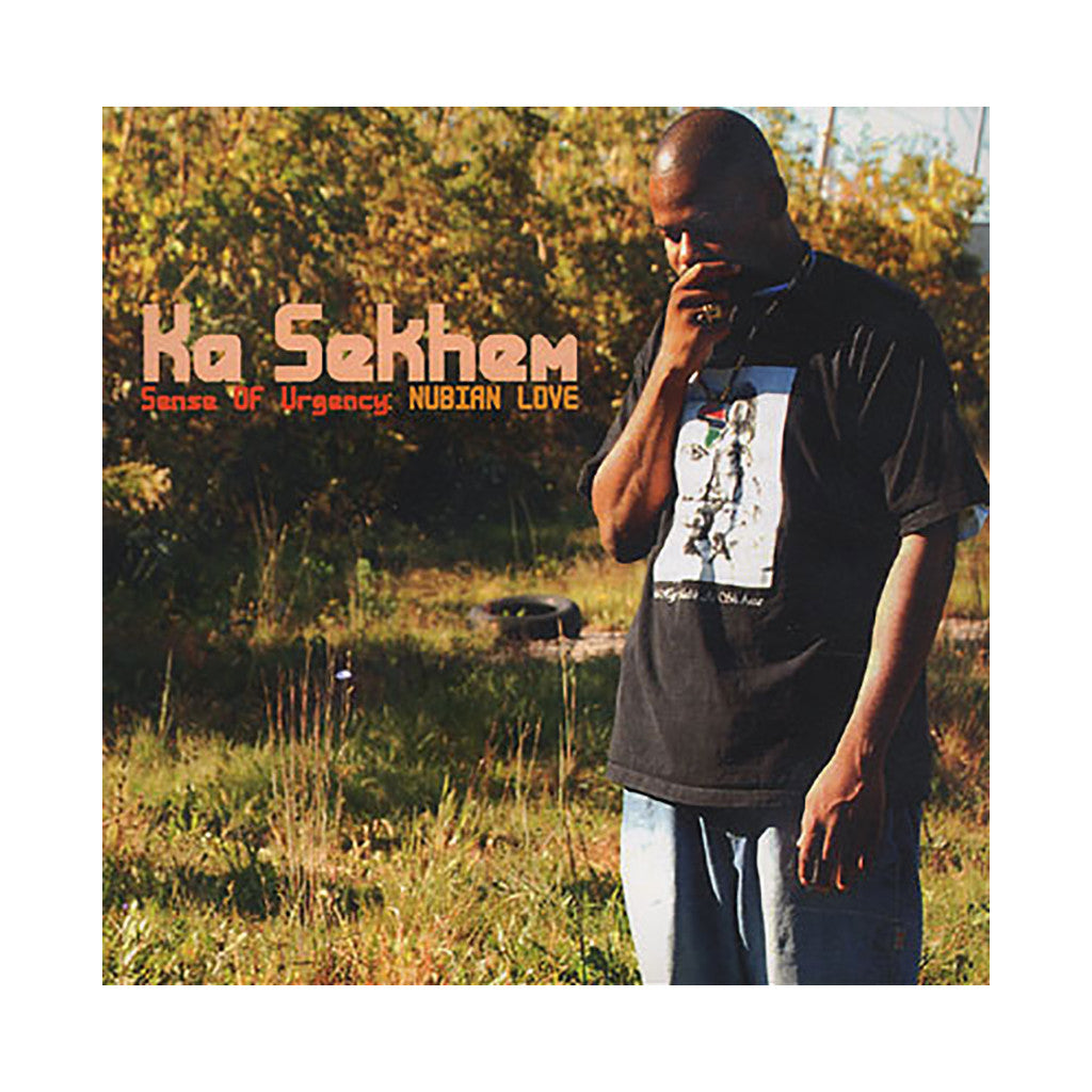 Ka Sekhem - 'Sense Of Urgency: Nubian Love' [CD]