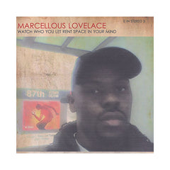 Marcellous Lovelace - 'Watch Who You Let Rent Space In Your Mind' [CD]
