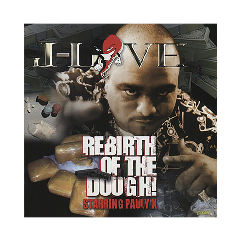 J-Love - 'Rebirth Of The Dough (Pauly X)' [CD]