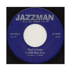 "<!--019000101017413-->Fred Johnson b/w Freddy Cole - 'A Child Runs Free b/w Brother Where Are You' [(Black) 7"" Vinyl Single]"