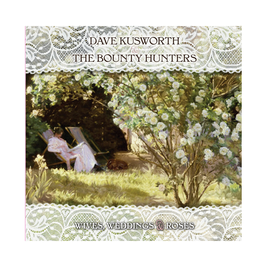 Dave Kusworth & The Bounty Hunters - 'Wives Weddings & Roses' [(White) Vinyl LP]