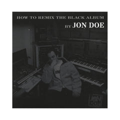 Jon Doe - 'How To Remix The Black Album' [CD]