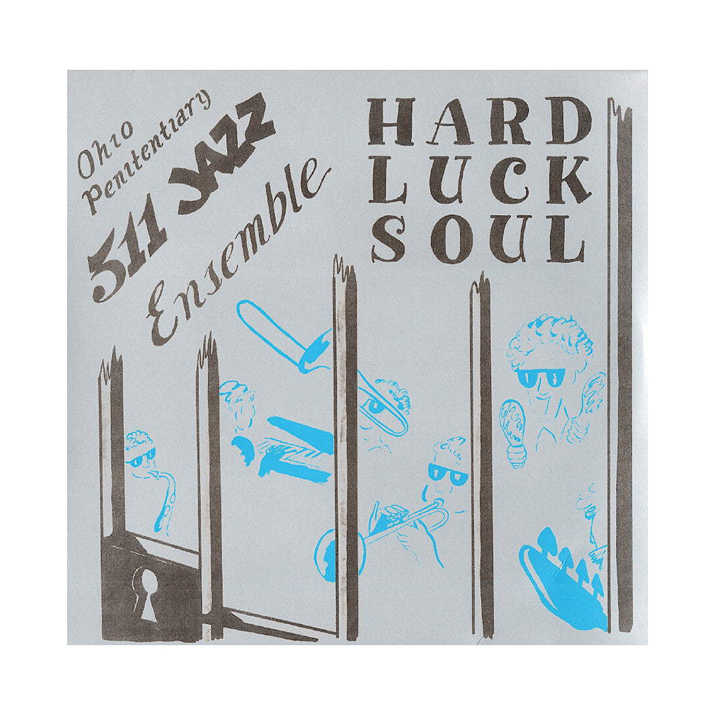 <!--020121106052115-->Ohio Penitentiary 511 Jazz Ensemble - 'Hard Luck Soul' [(Black) Vinyl LP]