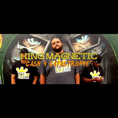King Magnetic - 'Cash 4 Catastrophe' [Video]