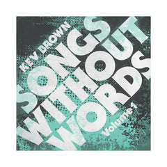<!--120130416055511-->Kev Brown - 'Songs Without Words Vol. 1 & 2' [CD]