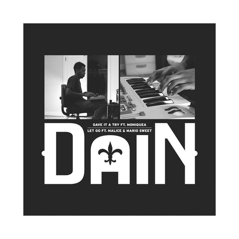 "DaiN - 'Gave It A Try/ Let Go' [(Black) 7"""" Vinyl Single]"