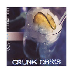 Crunk Chris - 'CC's Cocktail Hour' [CD]