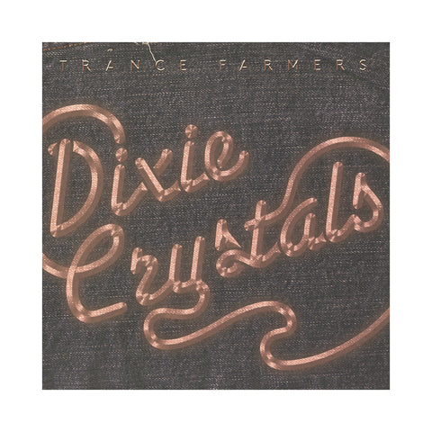 Trance Farmers - 'Dixie Crystals' [CD]