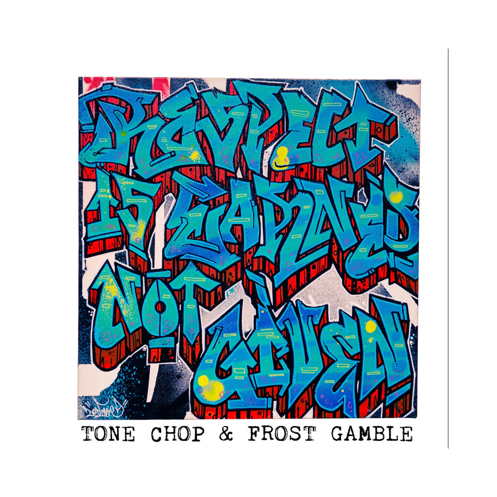 Tone Chop & Frost Gamble - 'Respect Is Earned Not Given' [CD]