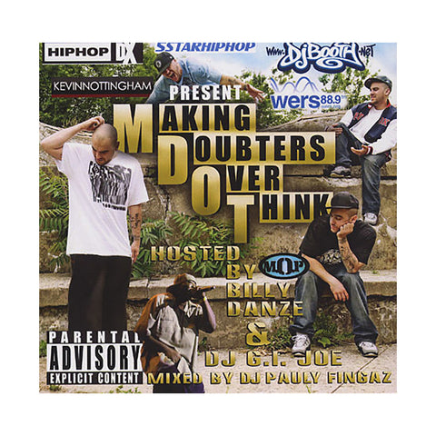 "[""M-Dot (Mixed By: Pauly Fingaz) (Hosted By: Billy Danze & DJ G.I. Joe) - 'M.aking D.oubters O.ver T.hink' [CD]""]"