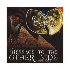 Ol' Dirty Bastard - 'Message To The Other Side: Osiris Part 1' [CD]