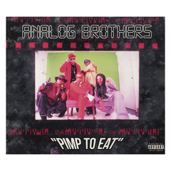 Analog Brothers - 'Pimp To Eat (Re-Issue)' [CD]