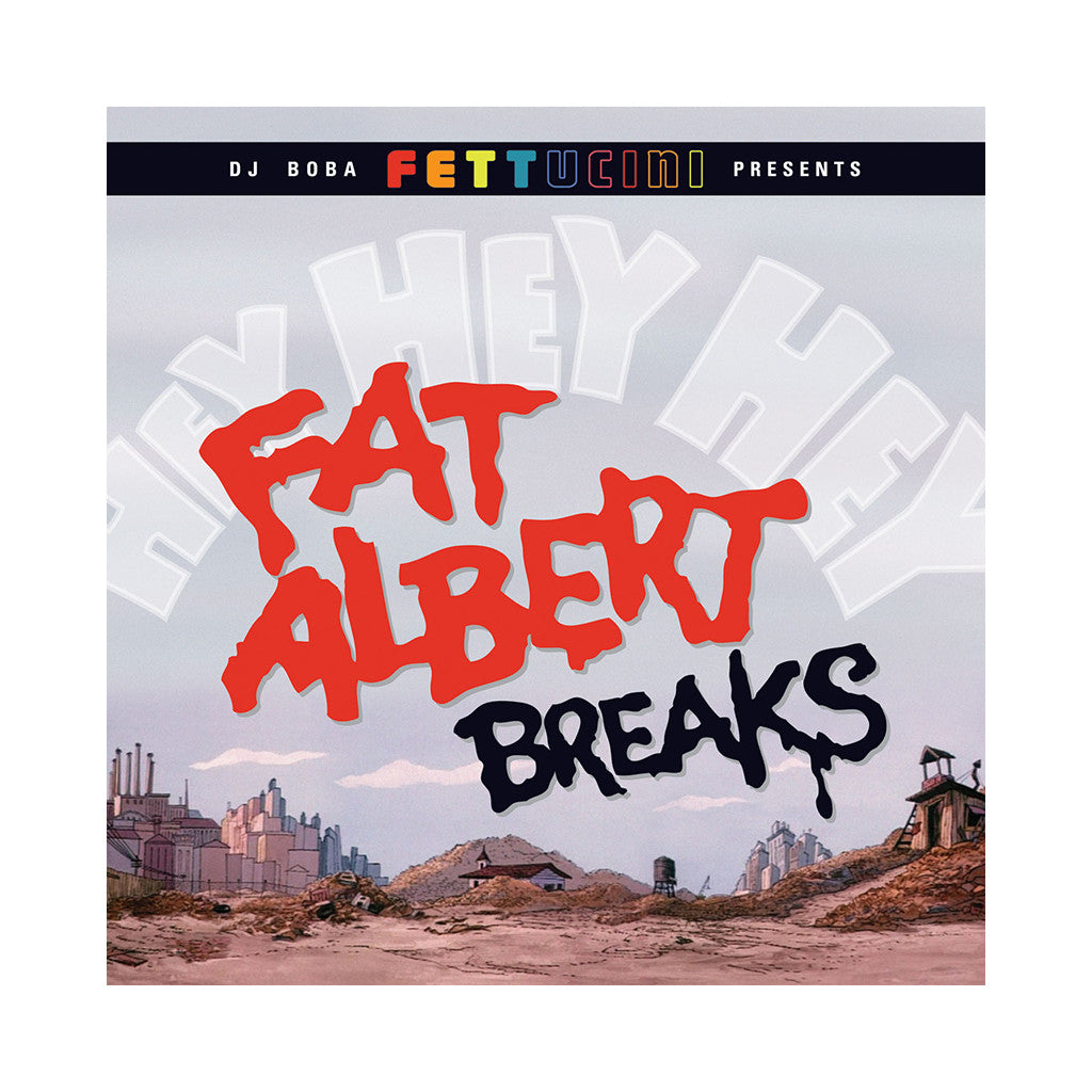 Boba Fettucini Presents - 'Fat Albert Breaks' [(Black) Vinyl LP]