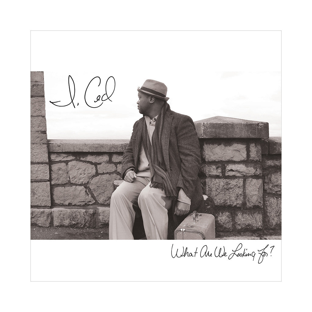 I, Ced - 'What Are We Looking For?' [CD]