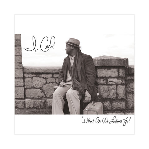 "[""I, Ced - 'What Are We Looking For?' [CD]""]"