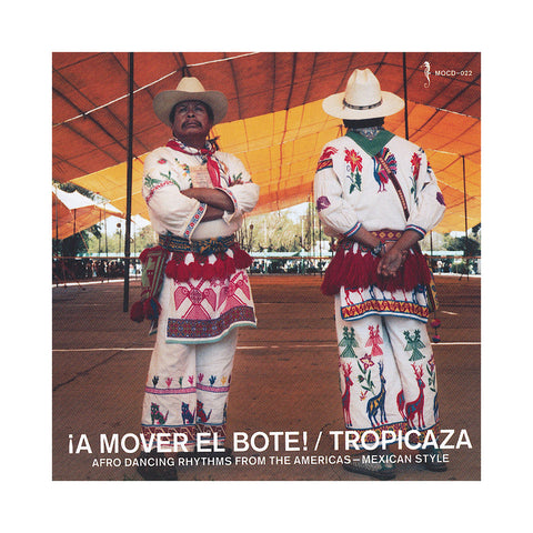 Tropicaza - 'A Mover El Bote!: Afro Dancing Rhythms From The Americas - Mexican Style' [CD]