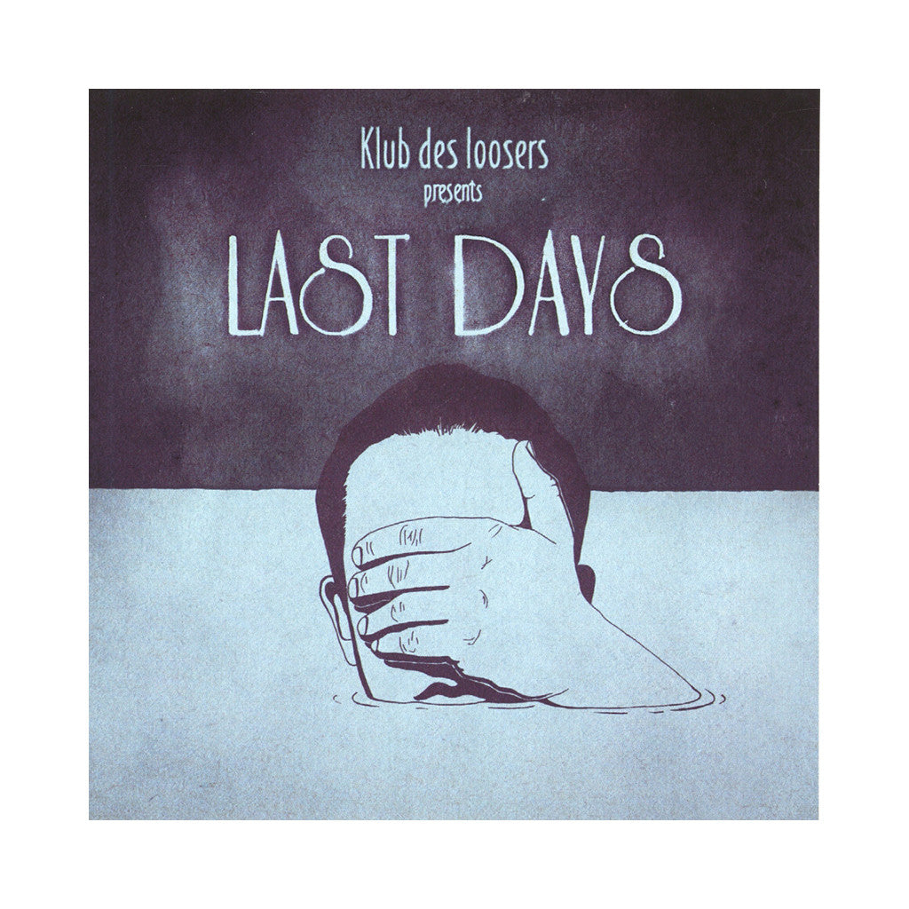 <!--020130625056965-->Klub des loosers - 'Last Days' [CD]