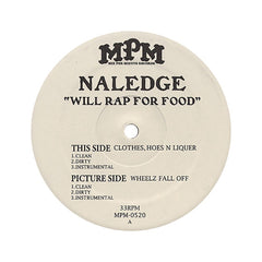 "<!--020061121008704-->Naledge - 'Clothes, Hoes N Liquer/ Wheelz Fall Off (Will Rap For Food EP)' [(Black) 12"" Vinyl Single]"