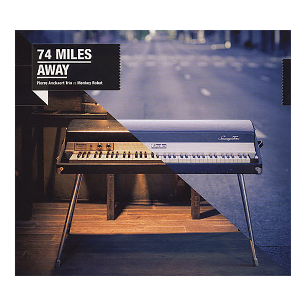 74 Miles Away (Pierre Anckaert Trio vs Monkey Robot) - '74 Miles Away' [CD]