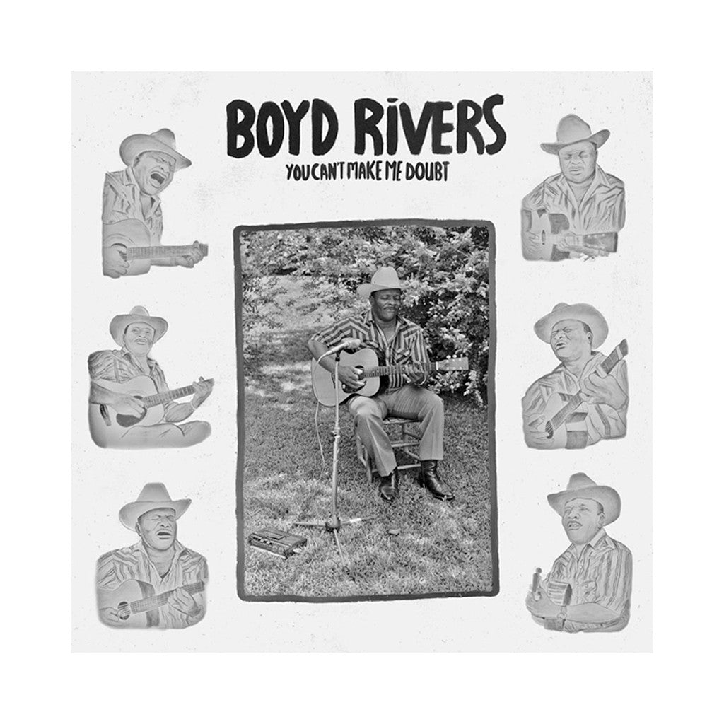 Boyd Rivers - 'You Can't Make Me Doubt' [(Black) Vinyl LP]