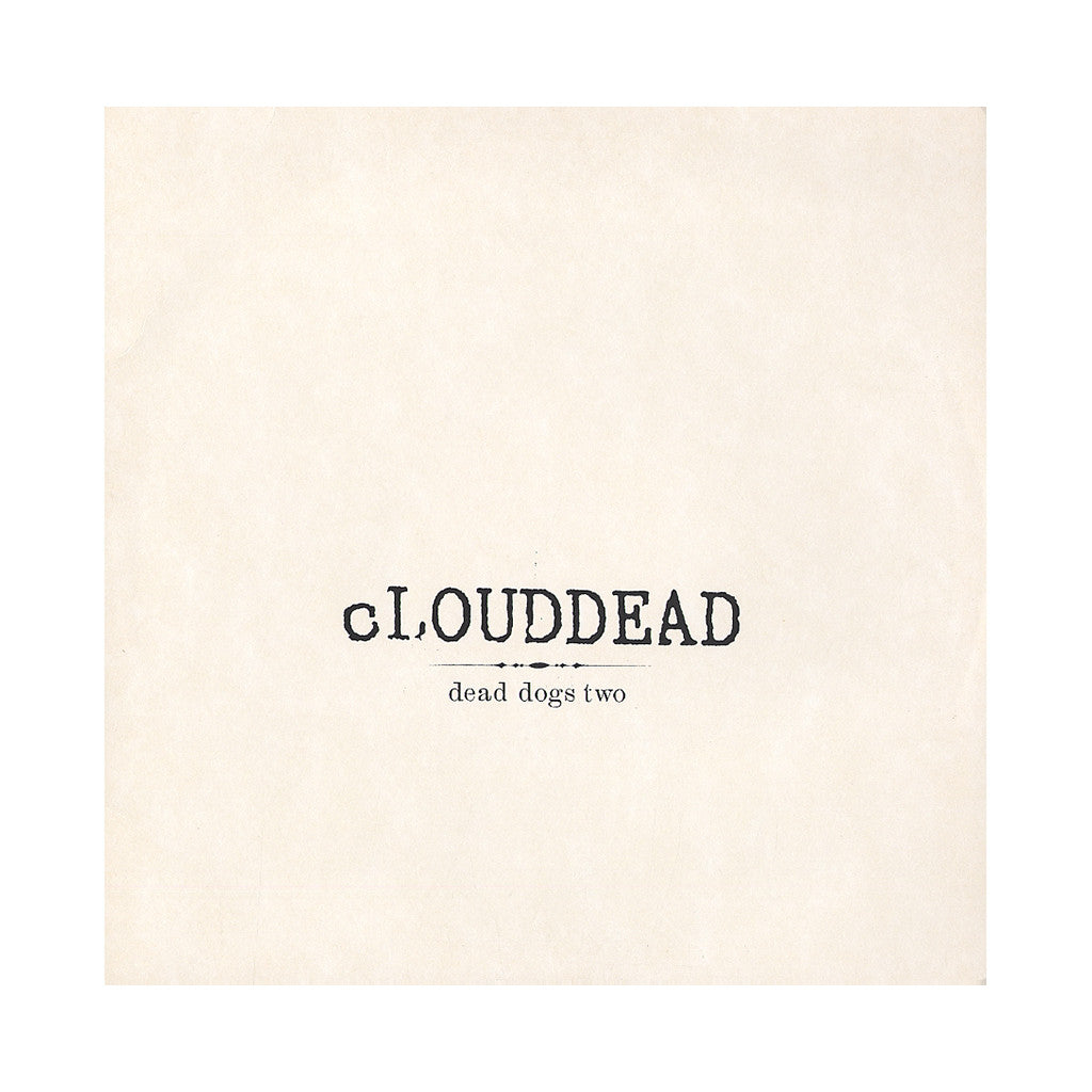 "<!--020040224044298-->cLOUDDEAD - 'Dead Dogs Two/ Mulholland Instrumental/ Dead Dogs Two (Boards Of Canada Remix)' [(Black) 12"" Vinyl Single]"