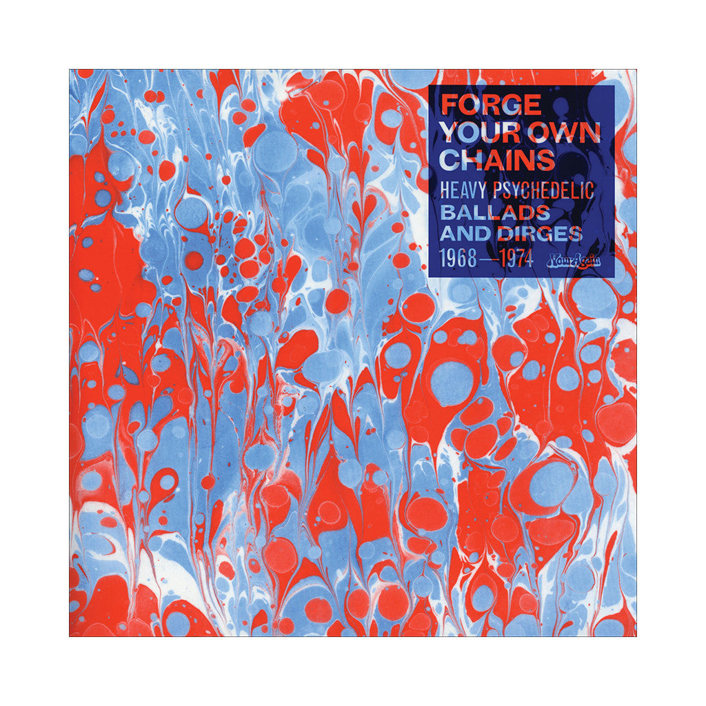 Various Artists - 'Forge Your Own Chains: Psychedelic Ballads And Dirges 1968-1974' [(Black) Vinyl [2LP]]
