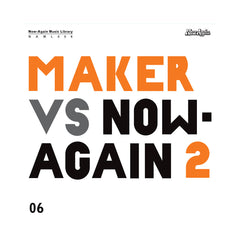 <!--120121023050046-->Maker - 'Maker Vs. Now-Again 2: Now-Again Music Library Vol. 6' [CD]