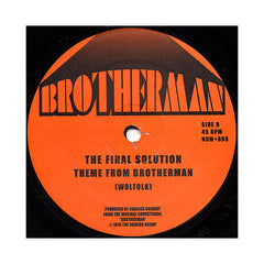 "The Final Solution - 'Brotherman (Extended)/ Theme From Brotherman' [(Black) 12"" Vinyl Single]"