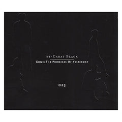 24 Carat Black - 'Gone: The Promises Of Yesterday' [CD]