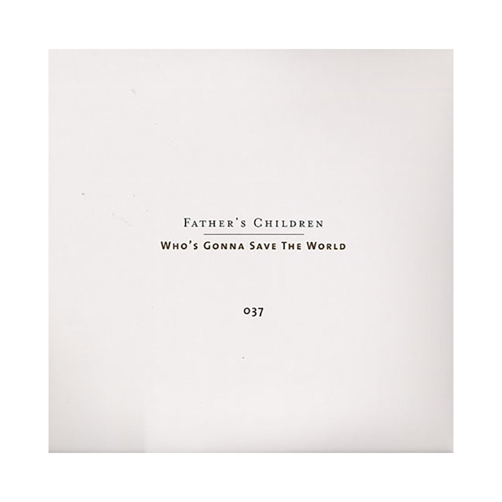 Father's Children - 'Who's Gonna Save The World' [(Black) Vinyl LP]