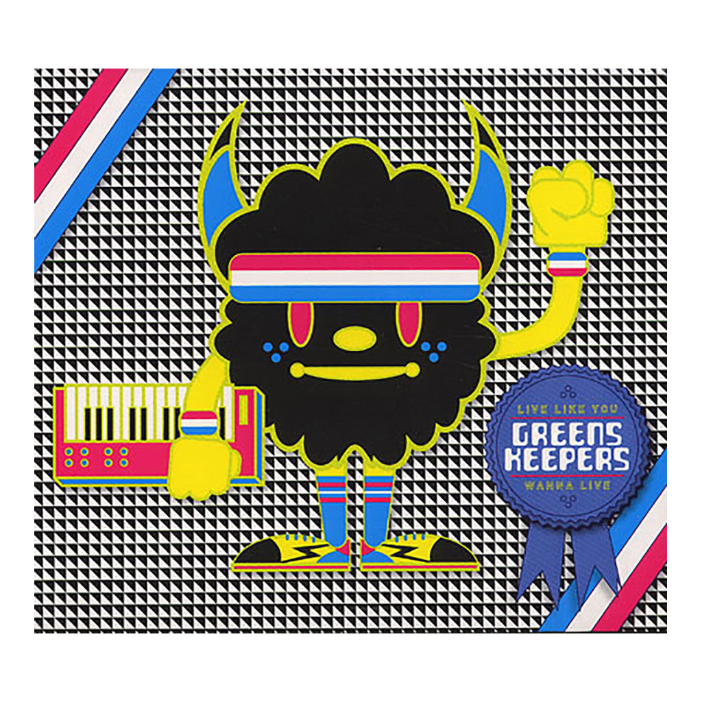 Greenskeepers - 'Live Like You Wanna Live' [CD]