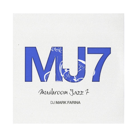 DJ Mark Farina - 'Mushroom Jazz Vol. 7' [(Black) Vinyl [2LP]]