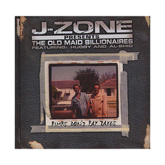 <!--020010911012043-->J-Zone w/ The Old Maid Billionaires - 'Pimps Don't Pay Taxes' [CD]