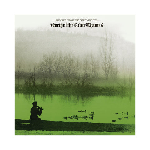 "[""Doctor Pablo & The Dub Syndicate - 'North Of The River Thames' [(Black) Vinyl LP]""]"