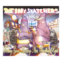 Body Snatchers - 'Feeling Good, Looking Nice, Smelling Right' [CD]