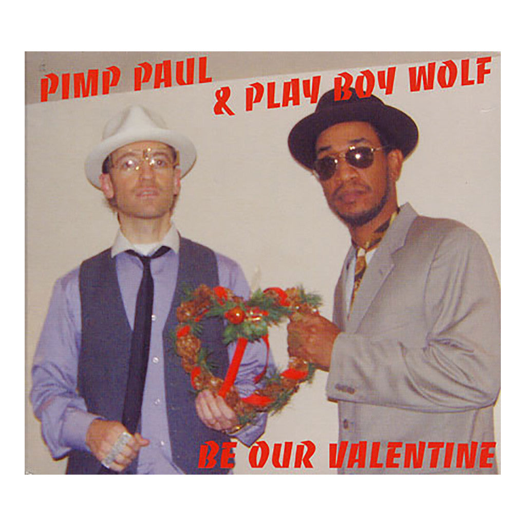 Pimp Paul & Play Boy Wolf - 'Be Our Valentine' [CD]