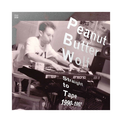 "[""Peanut Butter Wolf - 'Straight To Tape 1990-1992' [CD]""]"