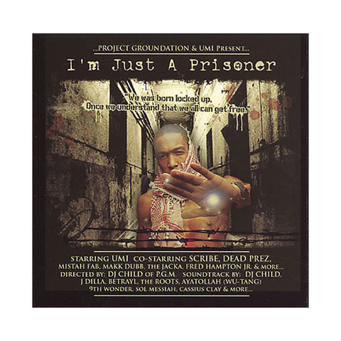 UMI & Project Groundation - 'I'm Just A Prisoner: The Mixtape/ Album' [CD]