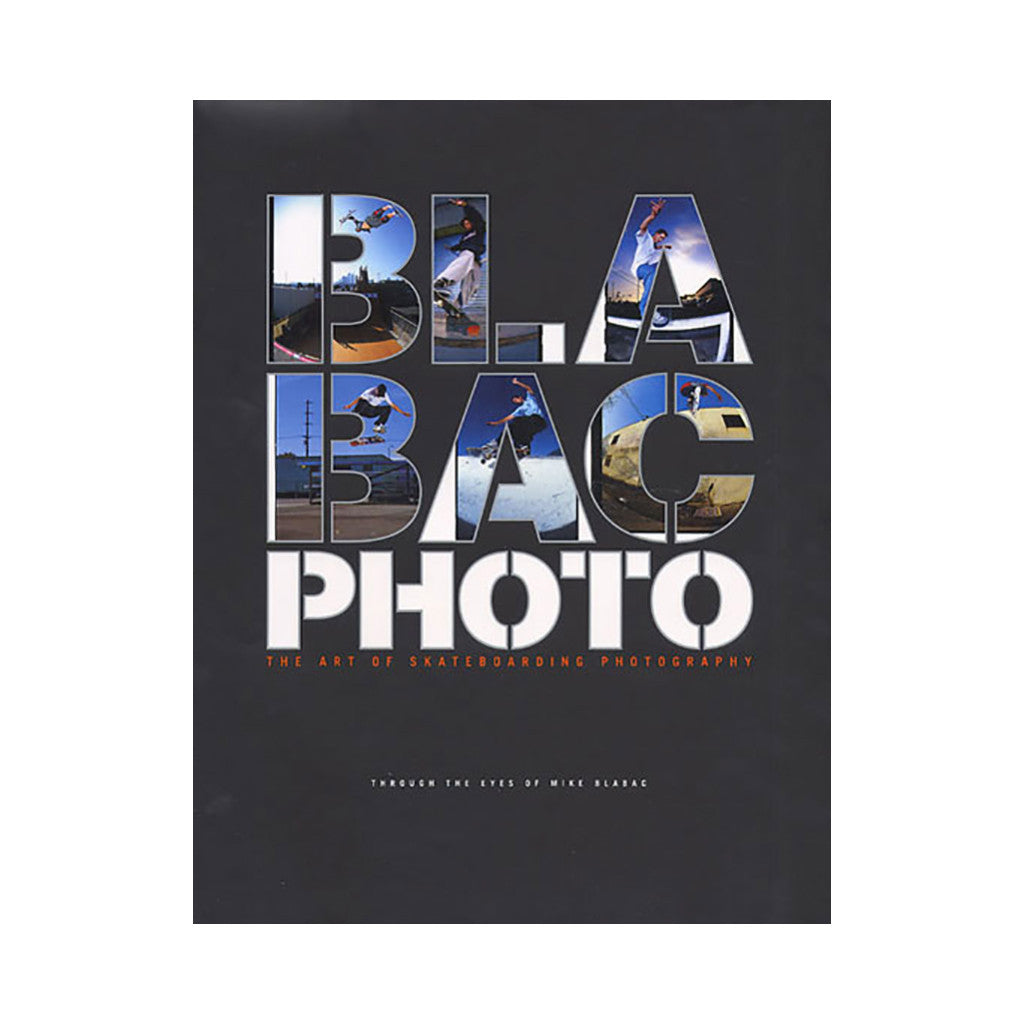 <!--020090630018875-->Mike Blabac - 'Blabac Photo: The Art of Skateboarding Photography' [Book]