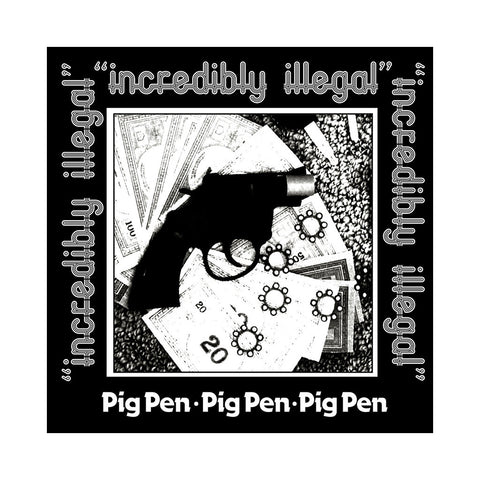 Pig Pen - 'Incredibly Illegal' [Cassette Tape]