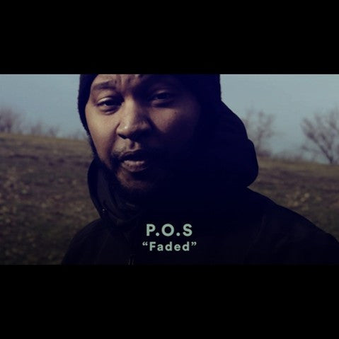 P.O.S. - 'Faded' [Video]